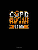 Copd Won T Get The Best Of Me Book PDF