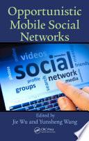 Opportunistic Mobile Social Networks