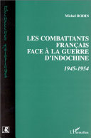 Les combattants français face à la guerre d'Indochine