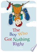 The Boy Who Got Nothing Right