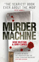 Murder machine a true story of murder madness and the mafia murder machine gene mustainjerry capeci no preview available 2013 fandeluxe Images