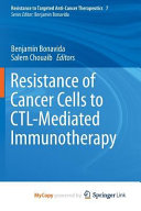 Resistance of Cancer Cells to CTL Mediated Immunotherapy