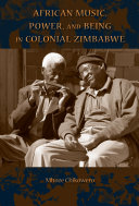 African Music  Power  and Being in Colonial Zimbabwe