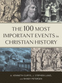 The 100 Most Important Events in Christian History [Pdf/ePub] eBook