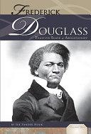 Frederick Douglass: Fugitive Slave and Abolitionist