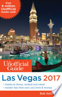 The Unofficial Guide To Las Vegas 2017
