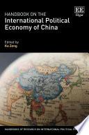 Handbook on the International Political Economy of China