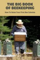 The Big Book Of Beekeeping