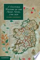 A Cultural History Of The Irish Novel 1790 1829