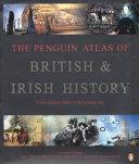 The Penguin Atlas of British   Irish History