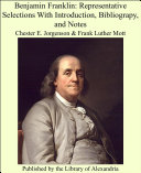 Benjamin Franklin: Representative Selections With Introduction, Bibliograpy, and Notes
