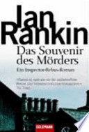 Das Souvenir des Mörders  : ein Inspector-Rebus-Roman