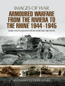 Armoured Warfare from the Riviera to the Rhine  1944   1945