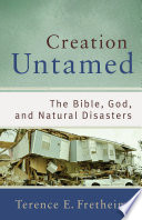 Creation Untamed  Theological Explorations for the Church Catholic