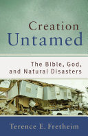 Creation Untamed (Theological Explorations for the Church Catholic)