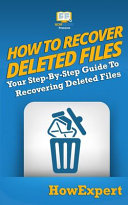 How To Recover Deleted Files  Your Step By Step Guide To Recovering Deleted Files