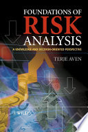 Foundations of Risk Analysis  : A Knowledge and Decision-Oriented Perspective