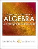 Elementary and Intermediate Algebra: A Combined Approach