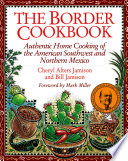"""The Border Cookbook: Authentic Home Cooking of the American Southwest and Northern Mexico"" by Cheryl Jamison, Bill Jamison"