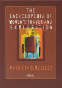 The Encyclopedia of Women s Travel and Exploration