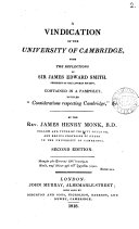 A vindication of the university of Cambridge from the reflections of sir James Edward Smith     contained in      Considerations respecting Cambridge    With  Appendix