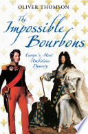 The Impossible Bourbons