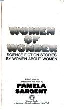 Women of Wonder  Science Fiction Stories by Women about Women