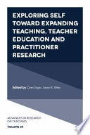 Exploring Self toward expanding Teaching  Teacher Education and Practitioner Research