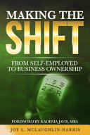 Making the Shift from Self-Employed to Business Ownership