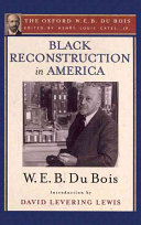 Black Reconstruction in America  the Oxford W  E  B  Du Bois    an Essay to