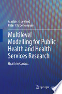 Multilevel Modelling for Public Health and Health Services Research