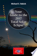 Your Guide to the 2017 Total Solar Eclipse