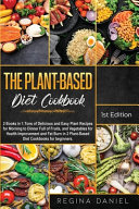 The Plant Based Diet Cookbook