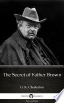 The Secret of Father Brown by G  K  Chesterton   Delphi Classics  Illustrated  Book