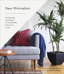 The New Minimalism Guide to Decluttering and Design