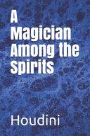 A Magician Among the Spirits Book