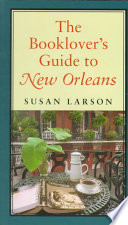 The Booklover's Guide to New Orleans