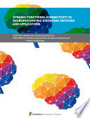 Dynamic Functional Connectivity in Neuropsychiatric Disorders  Methods and Applications