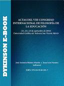 Actas del VIII Congreso Internacional de Filosofía de la Educación. 21, 22 y 23 de septiembre de 2016. Universidad Católica de Valencia San Vicente Mártir