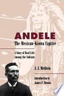 Andele The Mexican Kiowa Captive