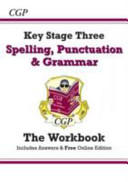 Spelling, Punctuation and Grammar for KS3 - The Workbook (with Answers and Online Edition)