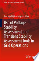 Use of Voltage Stability Assessment and Transient Stability Assessment Tools in Grid Operations Book