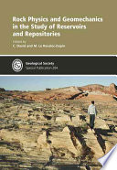 Rock Physics and Geomechanics in the Study of Reservoirs and Repositories