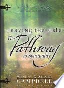 Praying the Bible  The Pathway to Spirituality