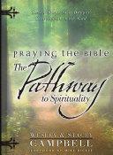 Praying the Bible: The Pathway to Spirituality