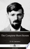 The Complete Short Stories by D  H  Lawrence   Delphi Classics  Illustrated