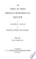 The British and Foreign Medico chirurgical Review Or Quarterly Journal of Practical Medicine and Surgery