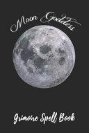 Moon Goddess Grimoire Spell Book