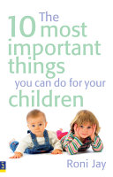 The 10 Most Important Things You Can Do For Your Children Pdf/ePub eBook