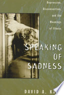 """Speaking of Sadness: Depression, Disconnection, and the Meanings of Illness"" by David Allen Karp"